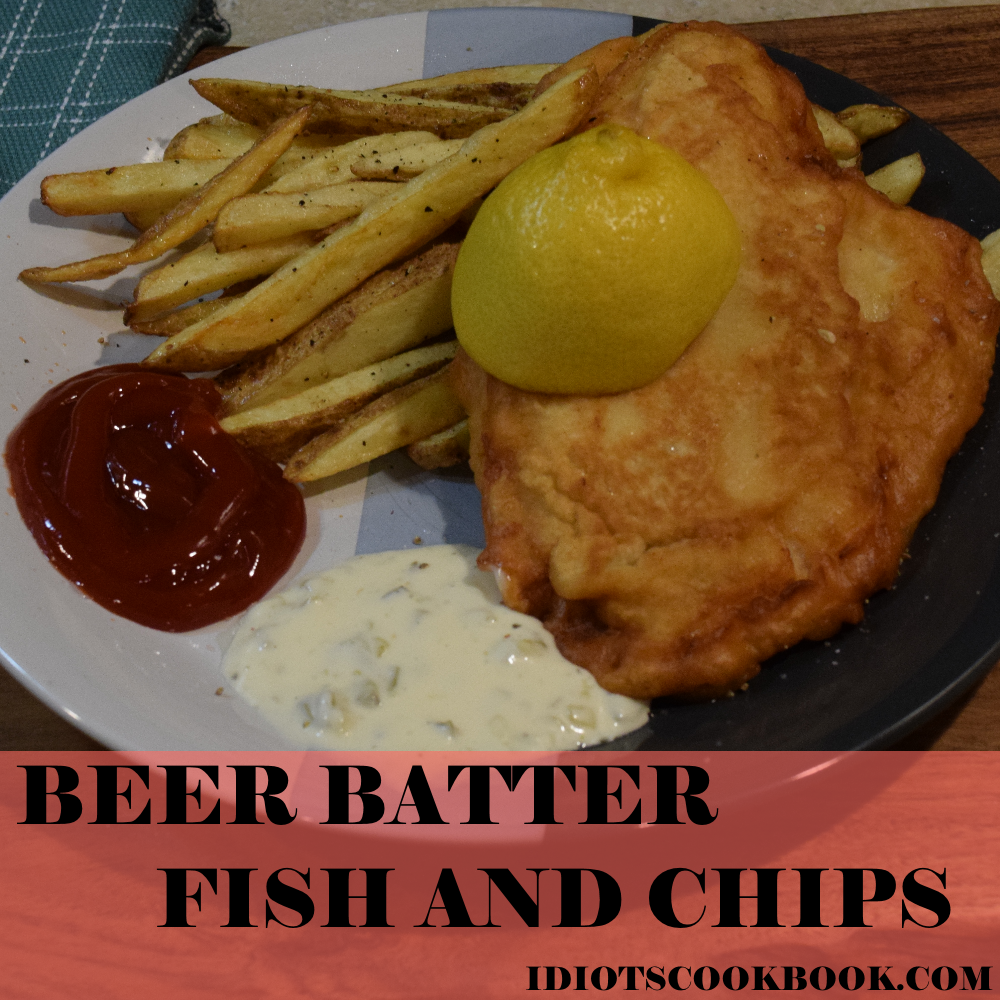 Beer batter fish and chips the idiots cookbook for Fish and beer
